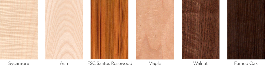 Wood samples in sycamore, ash, FSC santos rosewood, maple, walnut and fumed oak.